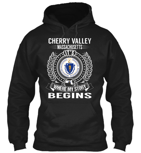 Cherry Valley Massachusetts It's Where My Story Begins Black Sweatshirt Front