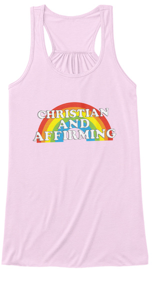 Christian And Affirming (Women's Tank) Soft Pink T-Shirt Front