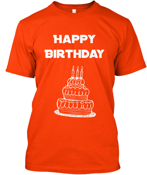 Happy Birthday Orange T Shirt Front