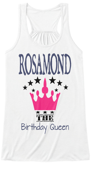 Rosamond The Birthday Queen White T-Shirt Front