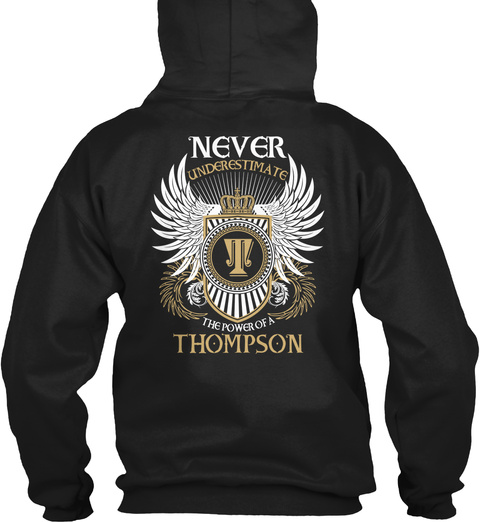 Never Underestimate The Power Of A Thompson Black T-Shirt Back