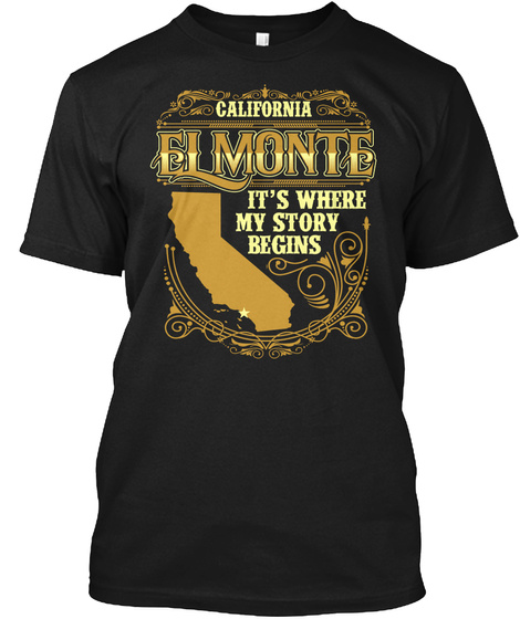 California Elmonte Its Where My Story Begins Black T-Shirt Front