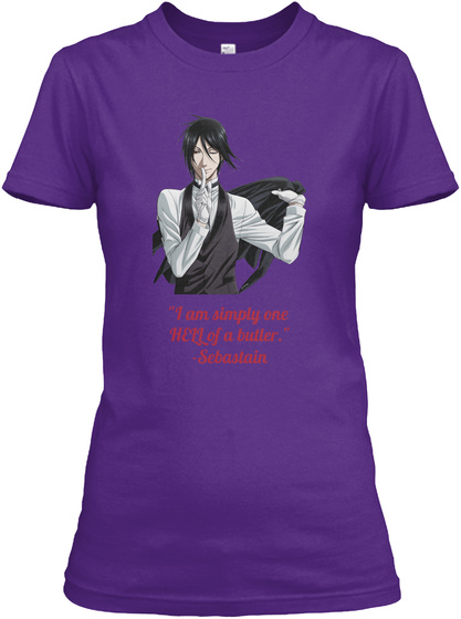 """""""I Am Simply One  Hell Of A Butler.""""  Sebastain Purple T-Shirt Front"""