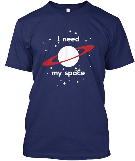 I Need My Space Midnight Navy T-Shirt Front