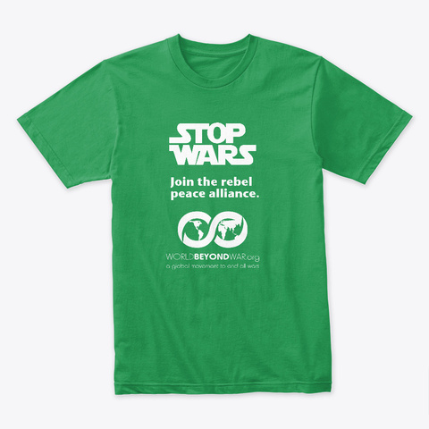 Stop Wars Kelly Green T-Shirt Front
