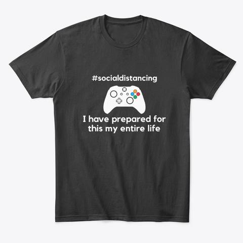 Social Distancing Gamer Shirt Black T-Shirt Front