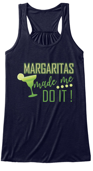 Margaritas Made Me Do It! Midnight T-Shirt Front