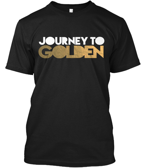 Journey To Golden Black T-Shirt Front