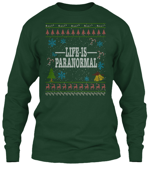 Life Is Paranormal Christmas Ugly Ghost Forest Green T-Shirt Front