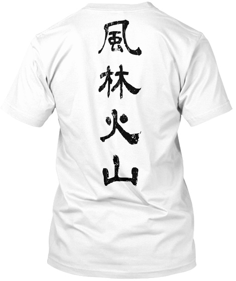 Fu Rin Ka Zan: Words Of Shingen Takeda White T-Shirt Back