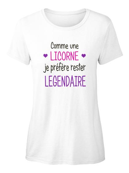Comme Une Licorne Je Prefere Rester Legendaire White T-Shirt pour Femme Front