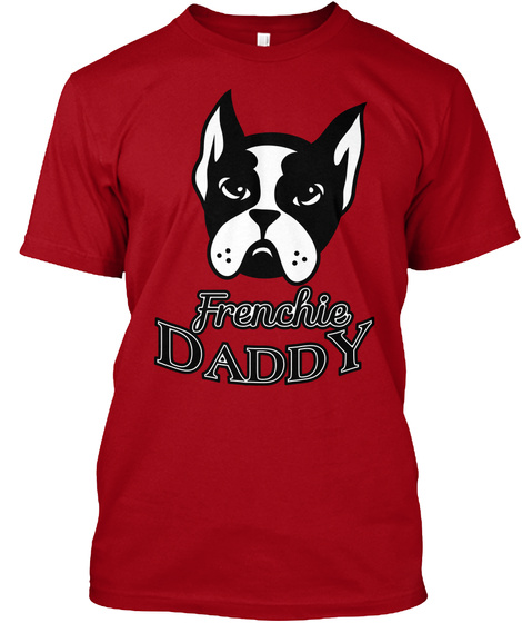 Frenchie Daddy Deep Red T-Shirt Front