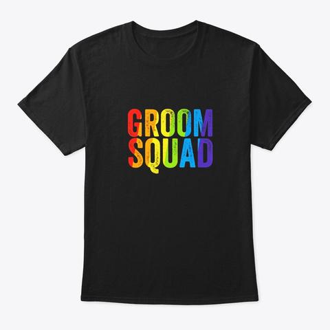 Groom Squad Shirt Lgbt Pride Rainbow Black T-Shirt Front