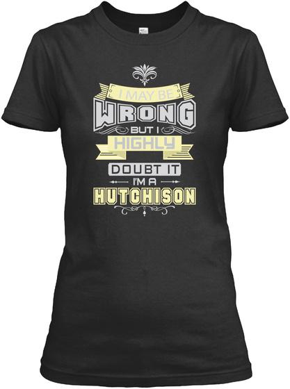 May Be Wrong Hutchison T Shirts Black T-Shirt Front