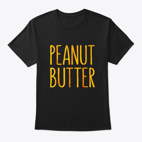 Peanut Butter T Shirt Matching Halloween Black T-Shirt Front