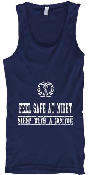 Feel Safe At Night Sleep With A Doctor Navy T-Shirt Front
