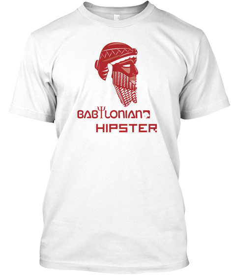 Babylonian Hipster White T-Shirt Front