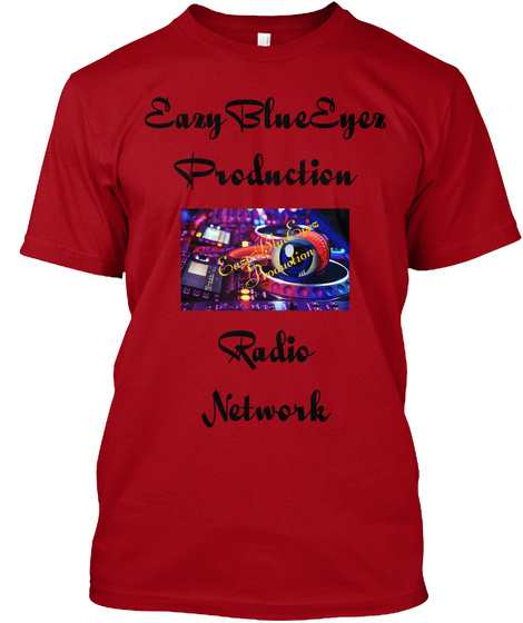 Eazy Blue Eyez Production Radio Network Deep Red T-Shirt Front