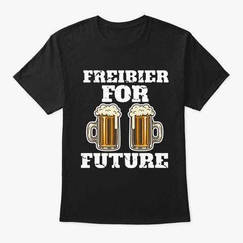 Freibier For Future Lustiges  Oktoberfes Black T-Shirt Front