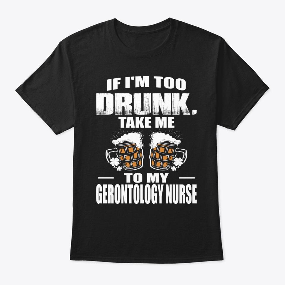 Drunk Gerontology Nurse St Patricks