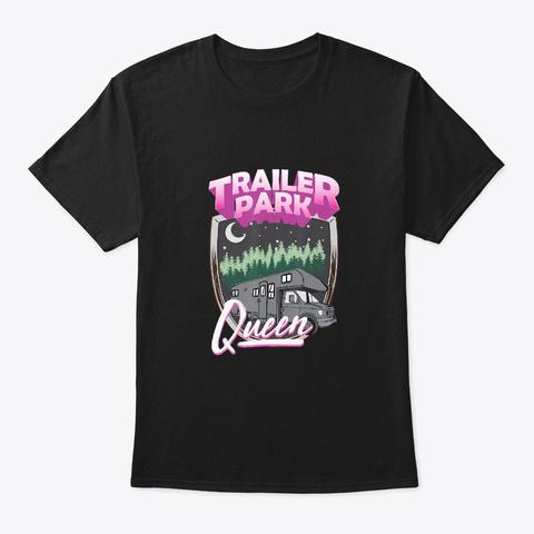 Trailer Park Queen Camper Camping Rv Black T-Shirt Front