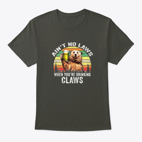 Vintage Bear Ain't No Laws When You're  Smoke Gray T-Shirt Front