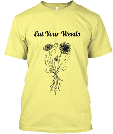 Eat Your Weeds Lemon Yellow  T-Shirt Front