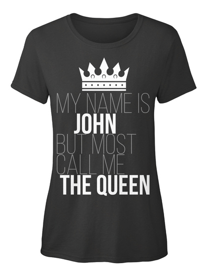 John Most Call Me The Queen Black T-Shirt Front