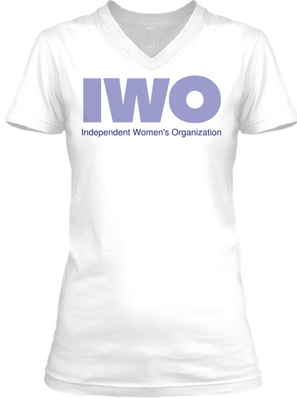 Independent Women's Organization White T-Shirt Front