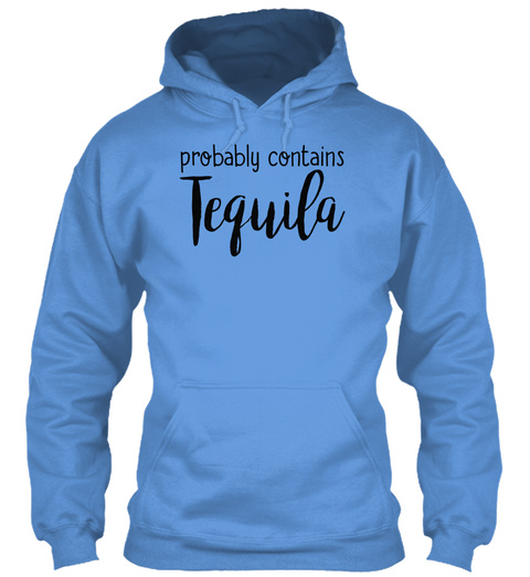 Probably Contains Tequila Carolina Blue T-Shirt Front
