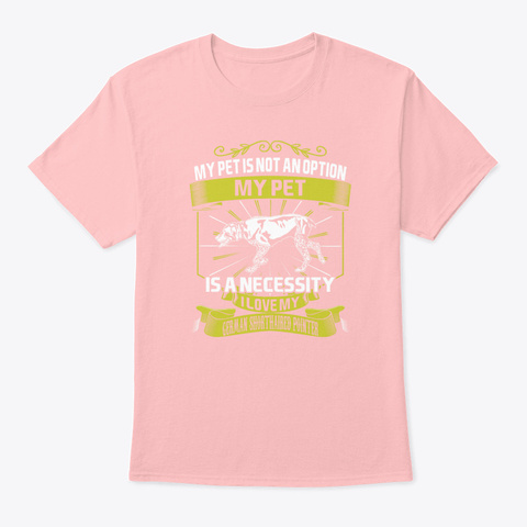 I Love My German Shorthaired Pointer Do Pale Pink T-Shirt Front