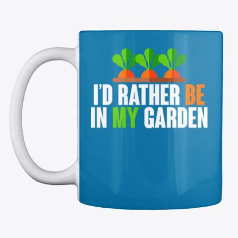 Gardening Slogan Mug, Cup, China,Drink Royal Blue T-Shirt Front