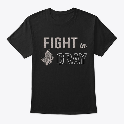 Fight In Gray Brain Cancer Awareness Black T-Shirt Front