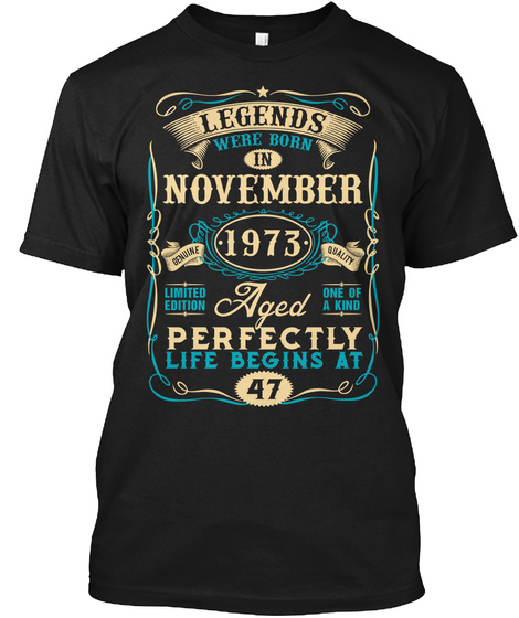 47th Birthday Born In November 1973 Black T-Shirt Front