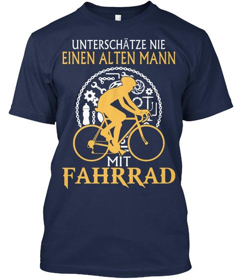 Unterschtze Nie Einen Alten Mann Mit Fahrrad  Navy T-Shirt Front