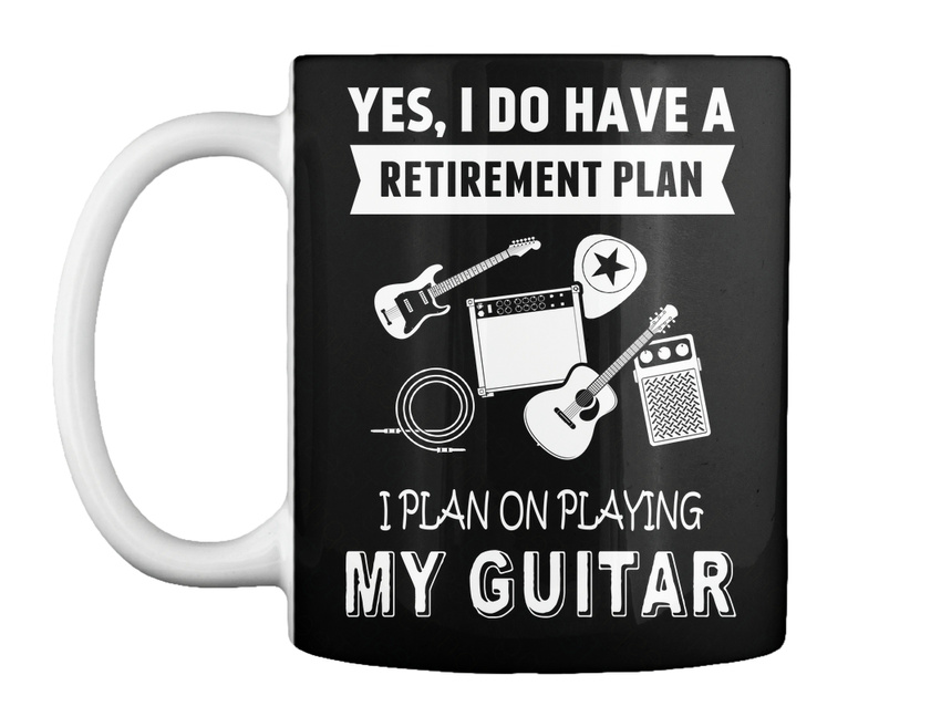 One-of-a-kind-Guitar-Yes-I-Do-Have-A-Retirement-Plan-On-Gift-Coffee-Mug thumbnail 17