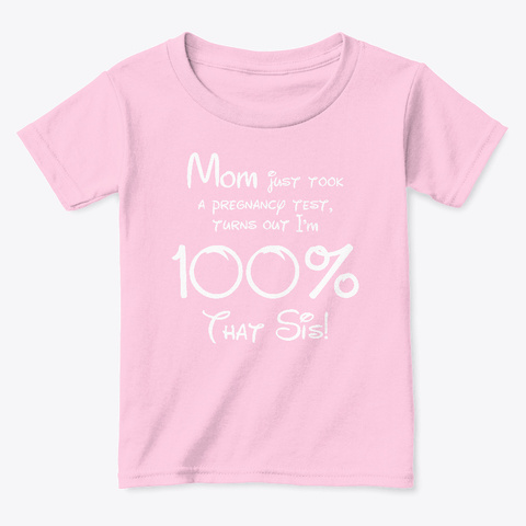 100% That Sis! Light Pink  T-Shirt Front