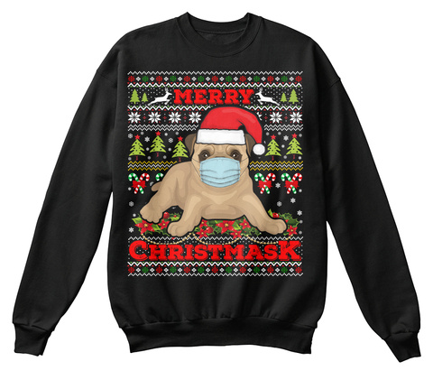 Merry Christmask 2020 Pug Ugly Sweater Black T-Shirt Front