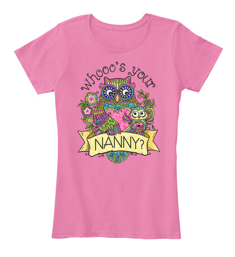 Whooo's Your Nanny? True Pink T-Shirt Front