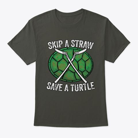 Skip A Straw Save A Turtle Smoke Gray T-Shirt Front