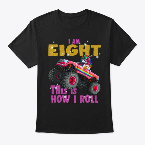 I'm 8 This Is How I Roll Unicorn Monster Black T-Shirt Front