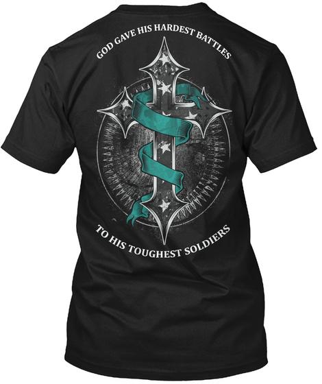 Ptsd Awareness: Toughest Soldiers Black T-Shirt Back
