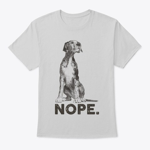 Lazy Nope Great Dane Dog Themed Gift Light Steel T-Shirt Front