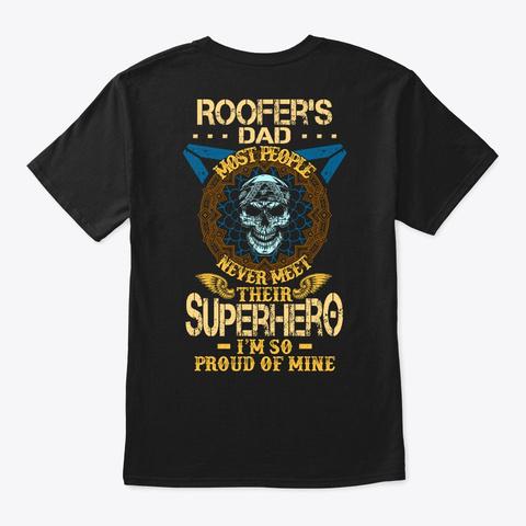 Proud Roofer's Dad Shirt Black T-Shirt Back