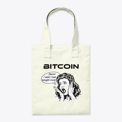 Bitcoin   Wish I Bought More Natural T-Shirt Back