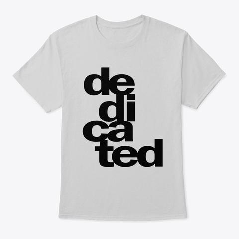 Dedicated Work Job Title Gift Light Steel T-Shirt Front