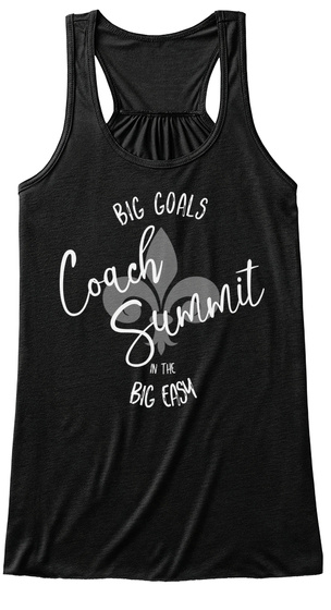Big Goals Coach Summit In The Big Easy Black T-Shirt Front