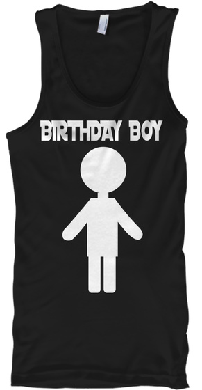 Birthday Boy Black Tank Top Front