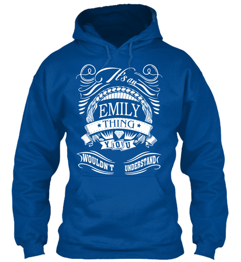 It's An Emily Thing You Wouldn't Understand Royal T-Shirt Front