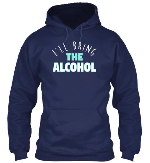 I'll Bring The Alcohol Navy T-Shirt Front